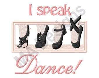 I Speak Dance - Machine Embroidery Design, Dance, Dance Shoes