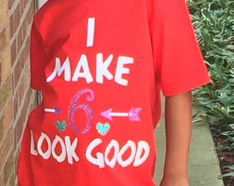 I Make 6 Look Good! Kids T- Shirt
