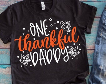 c41b98aa9a3 One Thankful Daddy svg