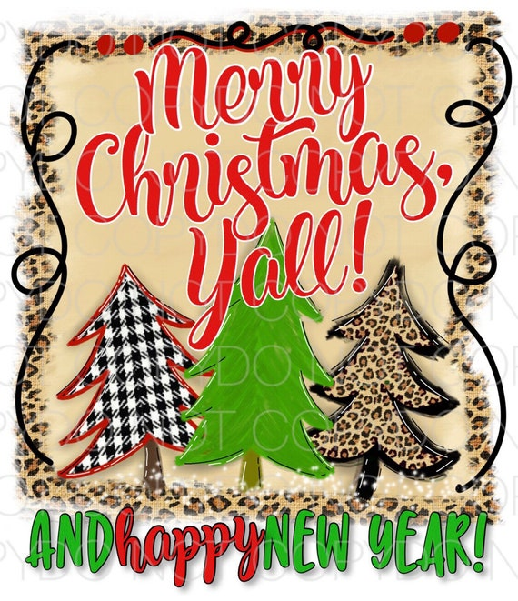 Merry Christmas Yall.Merry Christmas Yall And A Happy New Year Dye Sublimation Transfer