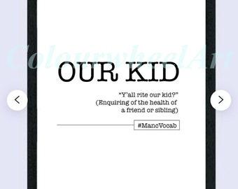 OUR KID Manchester phrase MancVocab Northern Manc A4 print colourwheelart
