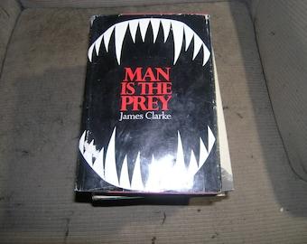 Book,    Man is the Prey.     James Clarke