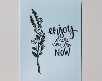 Enjoy Where You Are Now gloss print