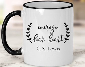 Courage, dear heart C.S. Lewis Mug // Book Quote // Narnia Quote