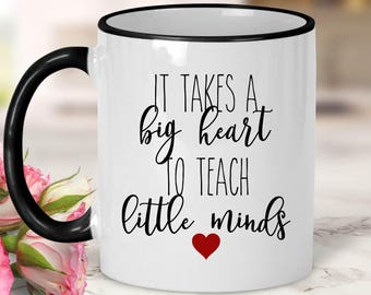 It takes a big heart to teach little minds Mug // Teacher Gift // Teaching Gift