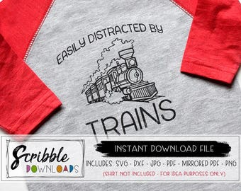 trains svg - easily distracted by trains shirt - iron on printable PDF - boy girl train svg dxf cut file - cricut silhouette trucks kids car