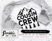 Cousins SVG Cousin DXF family Reunion svg diy shirt Crazy Cousin Crew vinyl cut file cute matching cousin cricut silhouette summer mtns hike