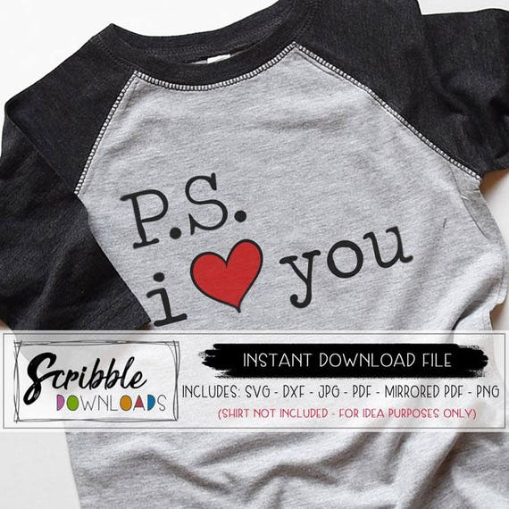 Ps I Love You Svg Ps Love Svg Dxf Cricut Cut File Valentines Silhouette Heart Hand Drawn Svg Pdf Printable Heart Vday Iron On Kids Shirt Diy