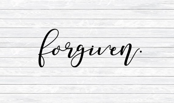 Forgiven Svg Easter Svg Christian Svg Bible Svg Jesus Svg Etsy