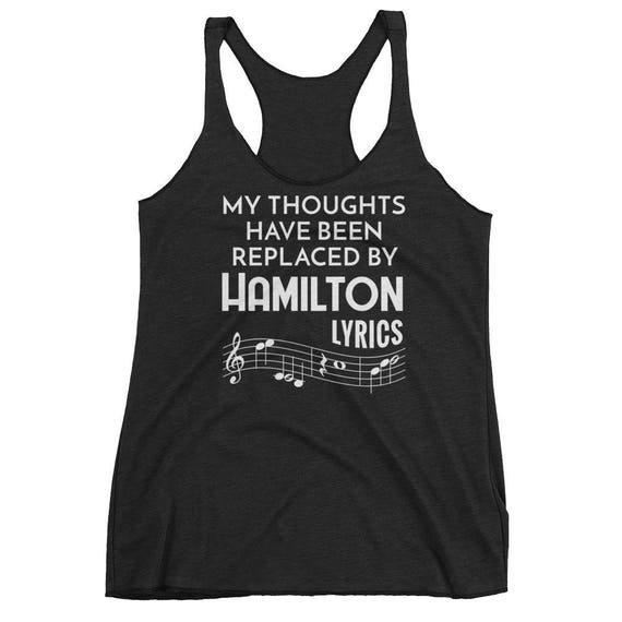 My Thoughts Have Been Replaced Hamilton Lyrics Tank Top