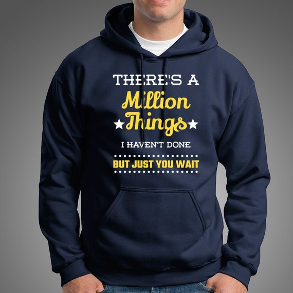 Theres a Million Things I Havent Done Just You Wait Hamilton Sweatshirt