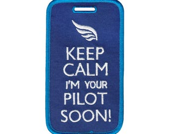 ICONA  Embroidered Luggage Tag / ID holder - Keep Calm I'm Your Pilot Soon !