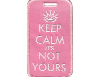 ICONA  Embroidered Luggage Tag / ID holder - Keep Calm it's Not Yours