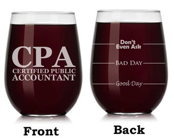 CPA Certified Public Accountant Good Bad Day Funny 2 Sided Wine Glass