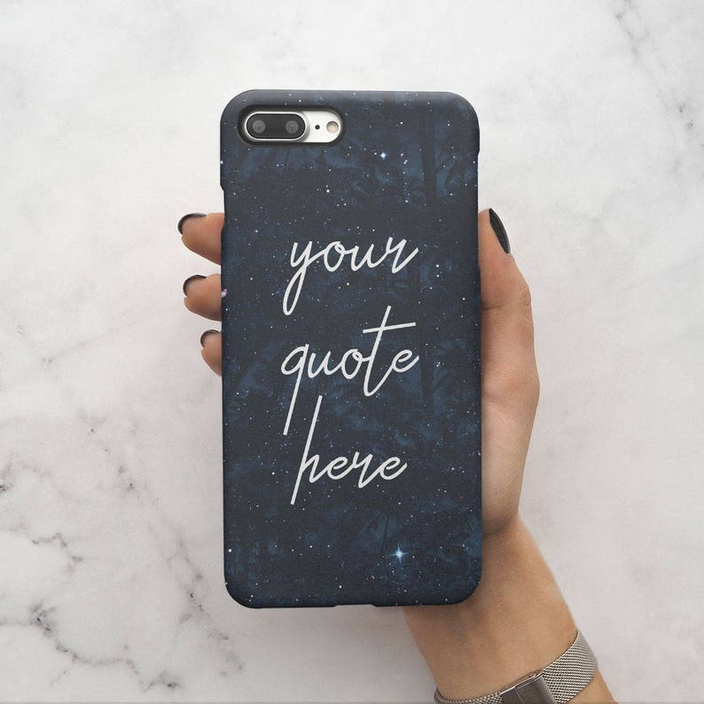 Your Custom Quote Text Create Your Own Case Customizable  a1c6b28f21