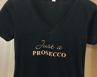 Just a Prosecco Women's Tee