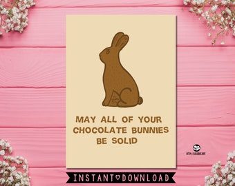 Printable Easter Card, Funny Easter Card, Easter Pun, Chocolate Bunny, Easter Chocolate, Bunny, May All Of Your Chocolate Bunnies Be Solid