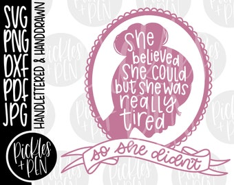 mom life svg - funny shirt design - she believed she could - silhouette portrait - handlettered cut file - art for coffee mugs - sticker png
