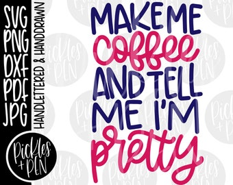 Coffee Cut File - Funny Coffee Quote - Hand Lettered SVG - Digital Lettering - Coffee SVG