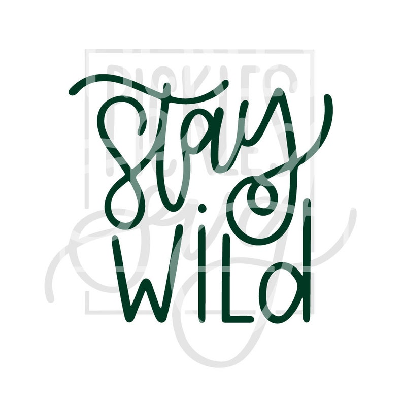 PNG File Wild Clipart Handlettered File Wild Quote Camping Tshirt Design Stay Wild SVG Adventure Cut File