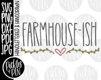 farmhouse svg - farmhouse sign svg - sign cut files - farmhouse-ish - funny cut files - snarky svg - handlettered svg