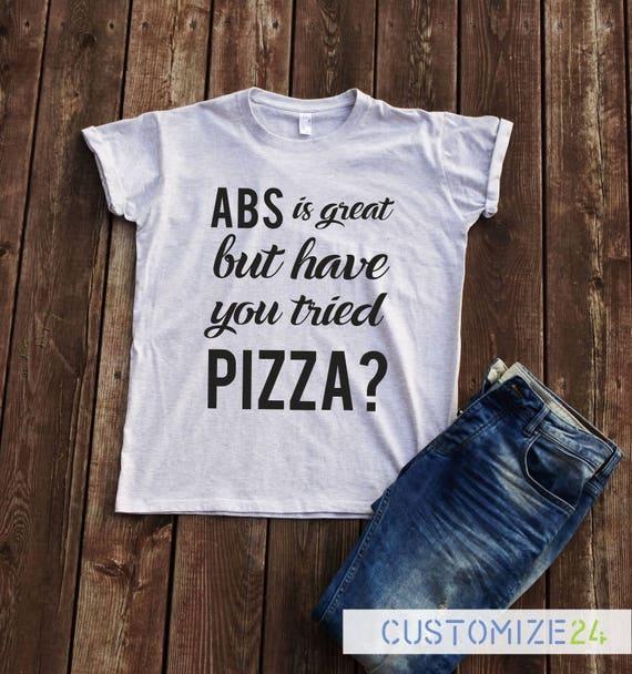 ABS est grand, mais avez-vous avez-vous avez-vous essayé de chemises de t-shirt pizza pizza T-shirt avec des paroles t-shirt avec des phrases drôles t-shirt cool t-shirt amateur de pizza 091300