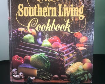 The Southern Living Cookbook From the Foods Staff of Southern Living magazine Oxmoor House