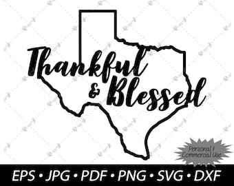Texas Thankful & Blessed • Instant Download • eps jpg pdf png svg dxf vector decal clipart design graphic file cricut silhouette cut file