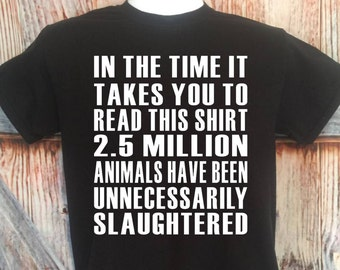 Vegan Shirt - Animal Slaughter Statistics vegan clothing, unapologetic shirt, animal rights clothing, vegan top, activism clothing