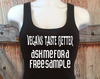 Vegans Taste Better fitted womens tank, unapologetic vegan clothing, animal rights shirt, activism clothing
