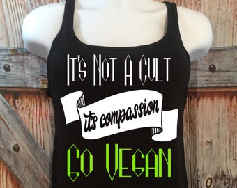It's Not a Cult - It's Compassion relaxed fit womens tank, unapologetic vegan clothing, animal rights shirt, activism clothing