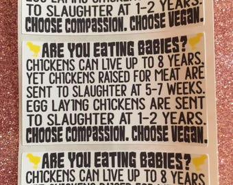 Vegan Stickervism - Are you eating babies? Chicken stickers, PETA unapologetic stickervism, animal rights activism, vegan stickers