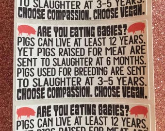 Vegan Stickervism - Are you eating babies? Pig stickers, PETA unapologetic stickervism, animal rights activism, vegan stickers