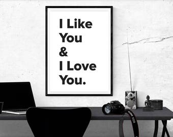 I Like You And I Love You Quote Wall Art Typography Love Print Black and White Print Scandinavian Art