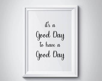 It's A Good Day To Have A Good Day Motivational Typography Wall Art Prints Minimalist Office Decor Wall Decor Scandinavian