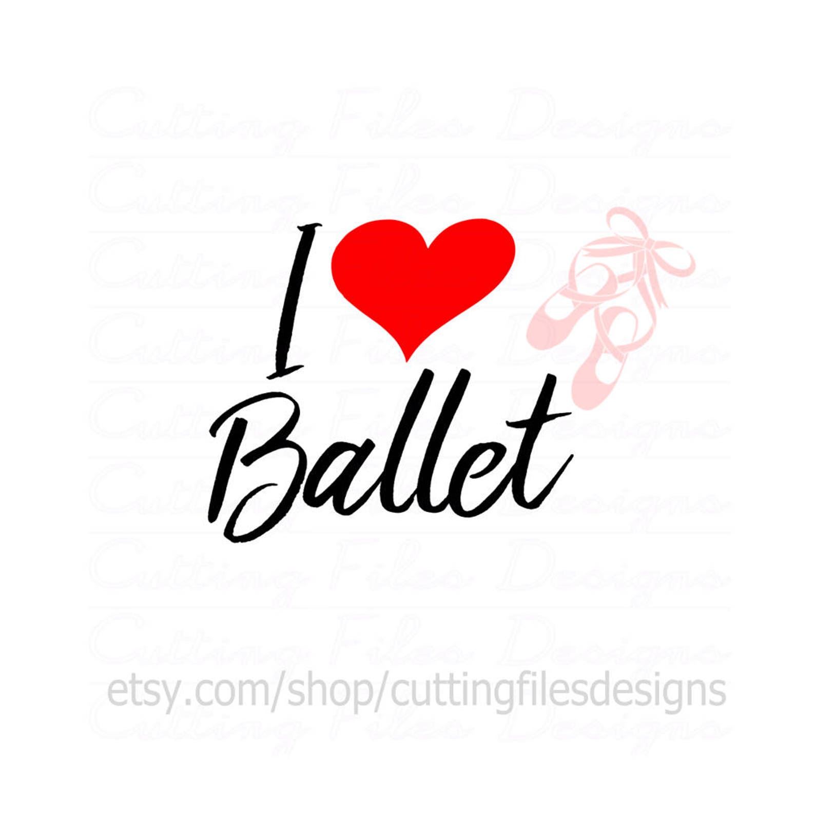 i heart love ballet svg cutting file w/png - for cricut design space and silhouette studio - commercial use