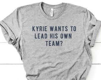d9e6c24ac Kyrie Irving T-Shirt   Boston Celtics Shirt   NBA Funny Quote Shirt    Boston Celtics Fans   Gift for Him   Boyfriend   Dad   Team Leader