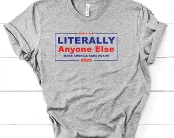 a1ebc346dfba6 Election T-Shirt   Anti- Trump Shirt   Funny Campaign Presidential Election  2020   Vote USA T-shirt   Democrat Republican   Anyone Else Tee
