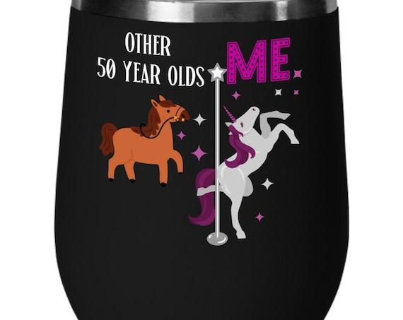 50th Birthday Unicorn Wine Glass Unicorn Birthday Gift Fifty and Fabulous Wine Gift for Women Unicorn Cup Gift for Her Stemless Wine Glass