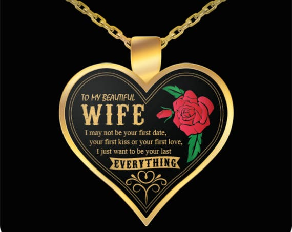 Wife Necklace for Wife Gift To My Wife Necklace I May Not Be Your First Love Heart Pendant I Love My Wife Anniversary Gift To Wife Birthday