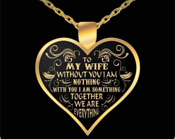 To My Wife - Together We Are Everything - Gold Heart Necklace - Anniversary or Valentine's Day Gift