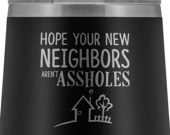 Funny Housewarming Gift Wine Tumbler New Home Gift New Neighbors Inappropriate Mug First Home Gift House Warming Gift Homeowner Moving Away