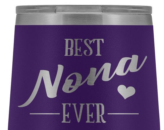Nona Gift Best Nona Ever Wine Tumbler for Nona Gift for Christmas Gift Birthday Gift for Grandma Wine Tumbler for Nona Mug for Women