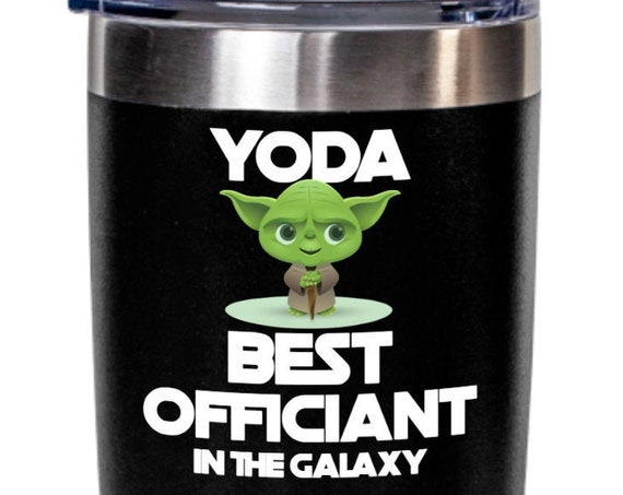 Officiant Gift Yoda Best Officiant In the Galaxy Tumbler Funny Wedding Day Gift for Officiant Funny Coffee Mug Gag Gift for Men Officiant