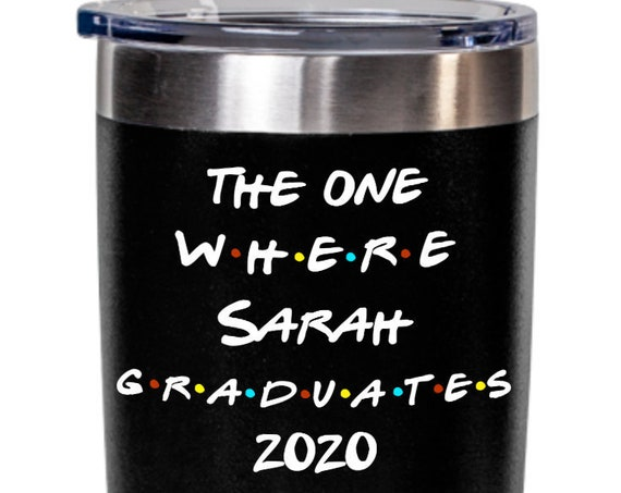 Personalized Graduation Gift Tumbler Inspired by the Friends TV Show and Fans Gift for Daughter High School Graduation From College Gift