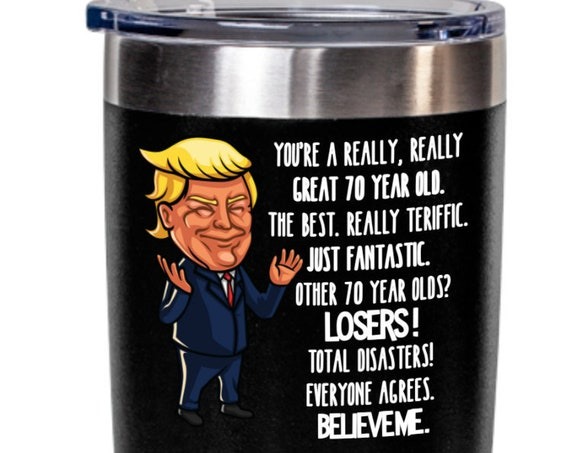 Trump 70th Birthday Gift Trump Mug for Him Gift for Her Funny Donald Trump Coffee Mug You Are a Great Seventy Year Old Gag Gift for Men