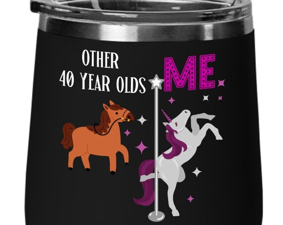 40th Birthday Unicorn Wine Glass Unicorn Birthday Gift Forty Years Old Wine Gift for Women Unicorn Cup Gift for Her Stemless Wine Glass