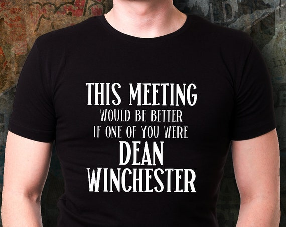 Dean Winchester Shirt for Friend Supernatural Tshirt for Fan Gift for Coworker Funny Geek Nerdy T Shirt Winchester Tshirt Christmas Gift