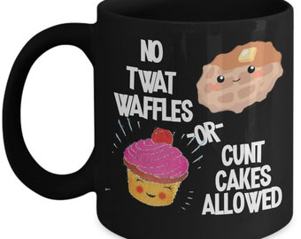 No Twatwaffles or Cuntcakes Allowed Mug for Women Gift for Best Friends Funny Inappropriate Coffee Comment Tea Cup