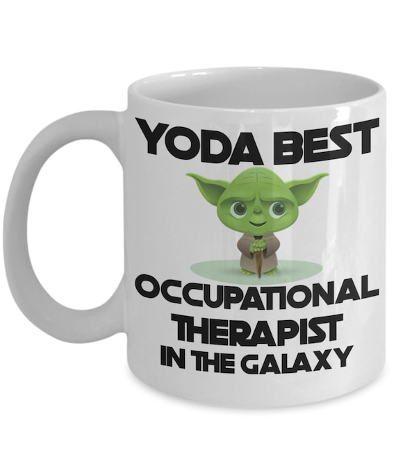 Best Occupational Therapist In the Galaxy Mug Thank You Gift for Occupational Therapist Yo Da Best Funny Mug Graduation Gift for OT Cup